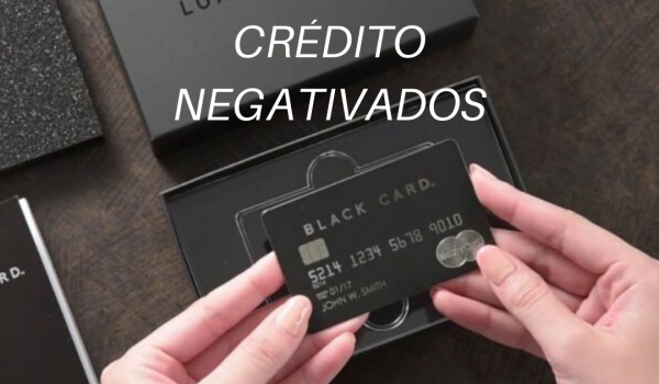 CARTÃO DE CRÉDITO NEGATIVADOS